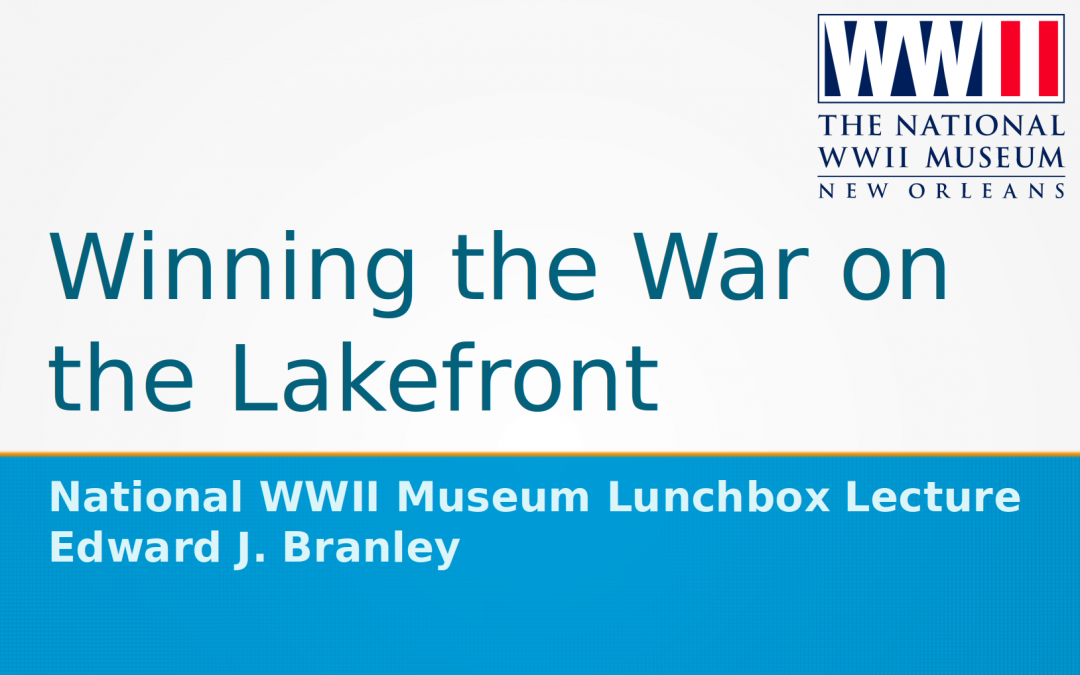 WWII Lunchbox Lecture Wednesday June 19th by NOLA History Guy